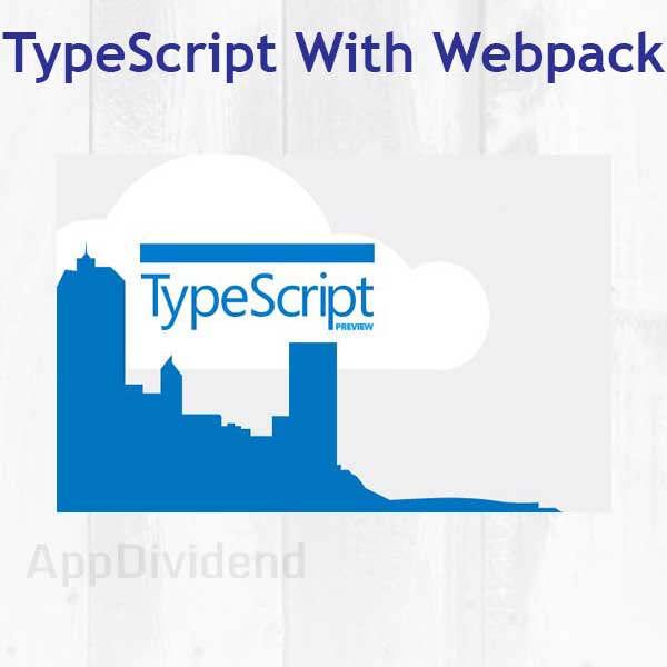 Beginner's Guide To Setup TypeScript With Webpack