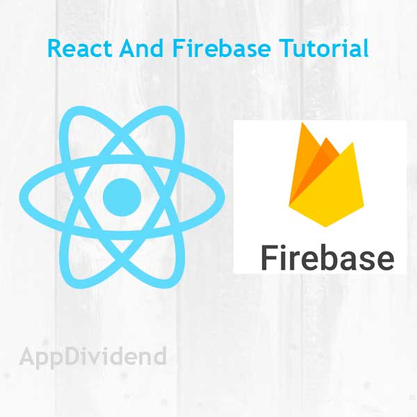React and Firebase Tutorial