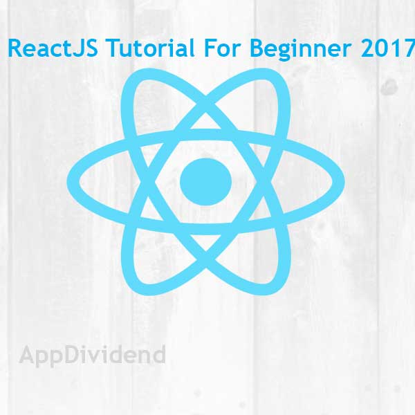 ReactJS Tutorial For Beginners 2017 From Scratch