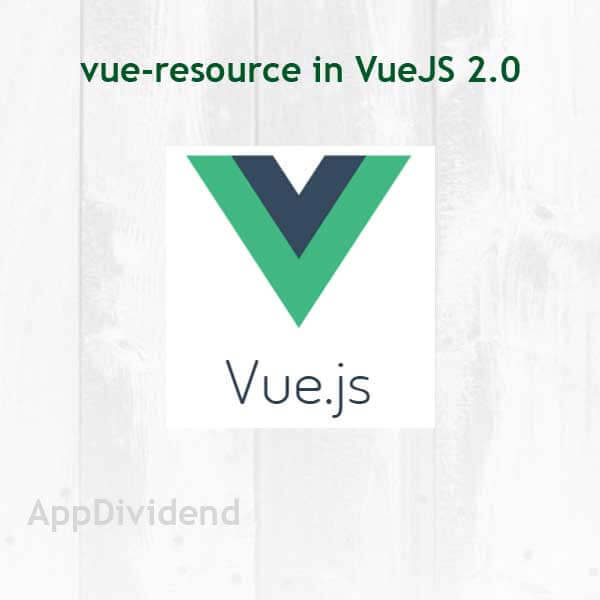 How To Use vue-resource In VueJS