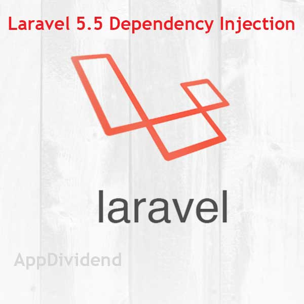 Laravel Dependency Injection Tutorial Example