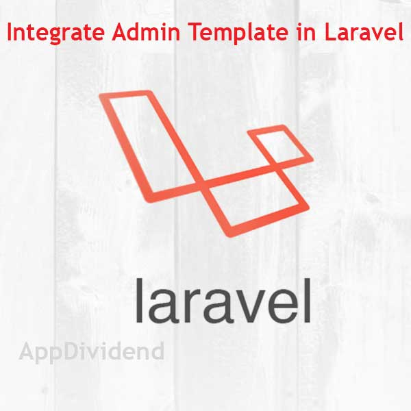 How To Integrate Admin Template In Laravel 5 5 Tutorial