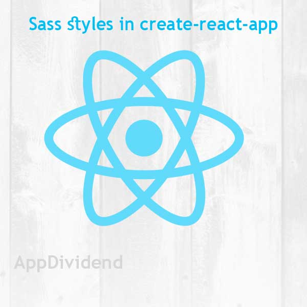Sass Styles in Reactjs Tutorial With Example From Scratch