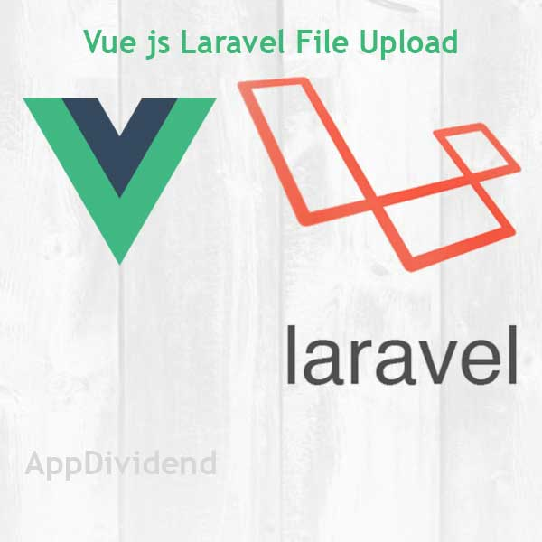 Vue js Laravel File Upload Tutorial