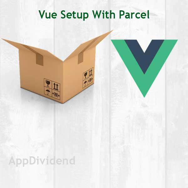 Vue js Setup With Parcel Tutorial From Scratch