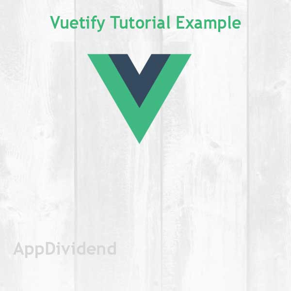 Vuetify Tutorial Example From Scratch