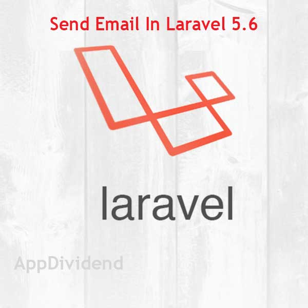 How To Send Email In Laravel Tutorial