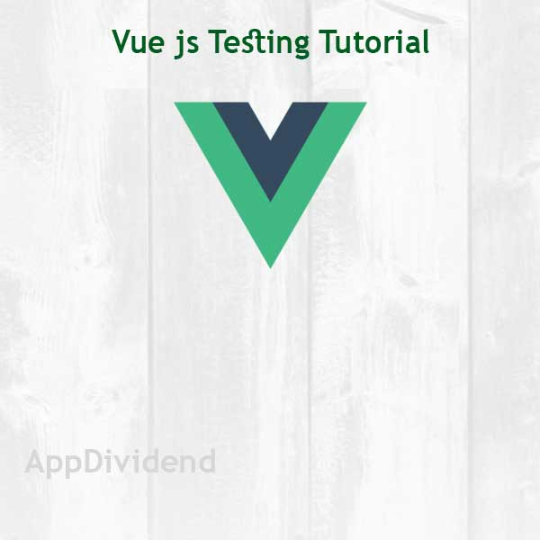 Vue js Testing Tutorial With Example From Scratch